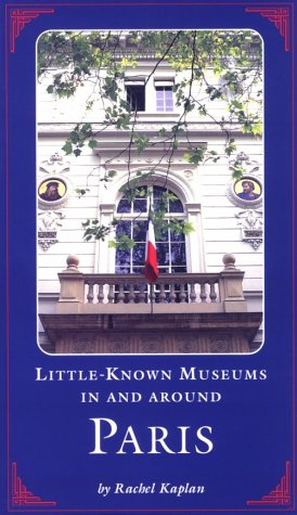 Little Known Museums in and Around Paris