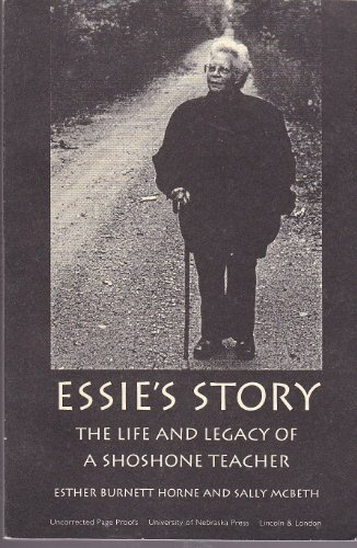 essie-s-story-the-life-and-legacy-of-a-shoshone-teacher-american-indian-lives