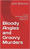 #2: Bloody Angles and Groovy Murders: A Lower Manhattan Murder and Disaster Walking Tour