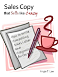 Sales Copy that Sells like Crazy-How to Write Compelling Sales Letter and Copywriting for the Web