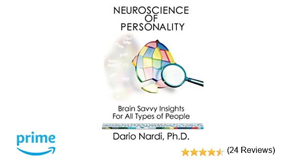 Neuroscience of Personality: Brain Savvy Insights for All Types of ...