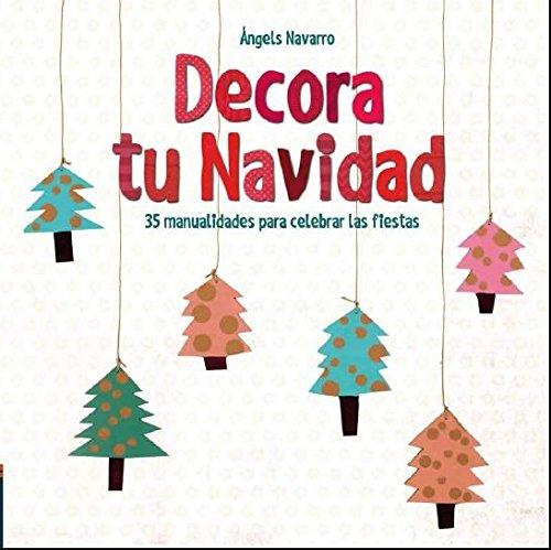 Decora tu Navidad (LIBRO REGALO INFANTIL) - 9788414005392 Tapa dura – 30 sep 2016 Ángels Navarro Simon 841400539X Christmas decorations. Crafts & Hobbies