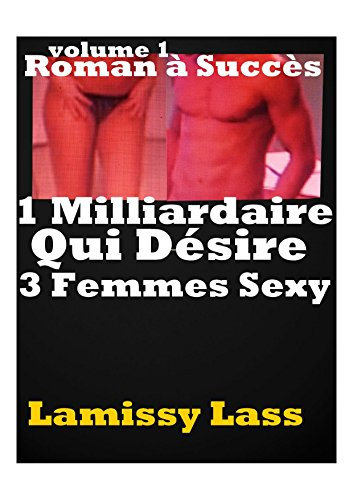 1 MILLIARDAIRE QUI Désire 3 FEMMES: SEXE à PLUSIEURS,FEMME SOUMISE,FEMME  OFFERTE. Kindle App Ad