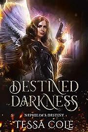 Destined Darkness (Nephilim's Destiny Book 1)