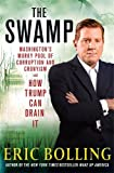 Book cover from The Swamp: Washingtons Murky Pool of Corruption and Cronyism and How Trump Can Drain It by Eric Bolling