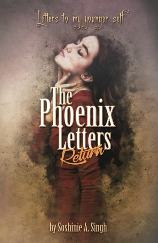 The Phoenix Letters Return: Letters to my Younger (Letter Return)