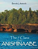 The 7 Clans of the Anishinaabe, Brenda Antonich, 1483634191