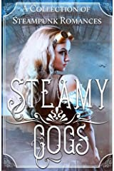 Steamy Cogs: A Collection of Steampunk Romances Paperback