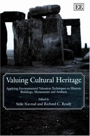 Valuing Cultural Heritage: Applying Environmental Valuation Techniques to Historic Buildings, Monuments and Artifacts by Brand: Edward Elgar Pub