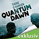 Quantum Dawn Hörbuch von Thore D. Hansen Gesprochen von: Sabina Godec