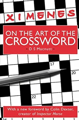Ximenes On The Art Of The Crossword Amazon Co Uk Macnutt D S 9781903400043 Books