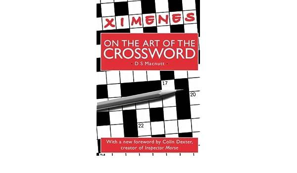 Ximenes on the Art of the Crossword D.S. Macnutt