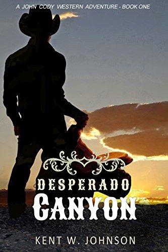 Desperado Canyon (A John Cody Western Adventure - Book One)