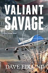 Valiant Savage: A Peter Savage Novel