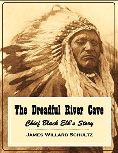 - The Dreadful River Cave: Chief Black Elk's Story (1920)