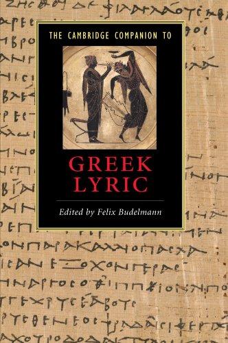 The Cambridge Companion to Greek Lyric (Cambridge Companions to Literature)