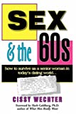 Sex & the 60s: How to Survive as a Senior Woman in Today's Dating World