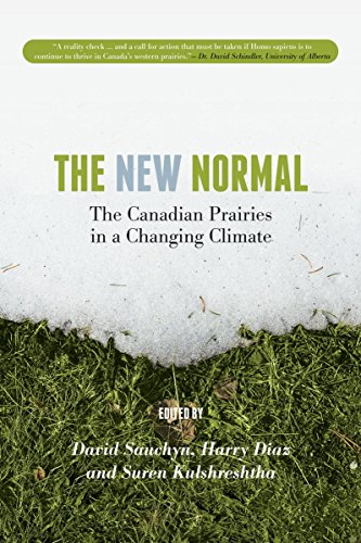 The New Normal: The Canadian Prairies in a Changing Climate (University of Regina Publications)