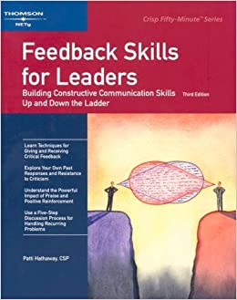 Book Feedback Skills for Leaders: Building Constructive Communication Skills Up and Down the Ladder (Crisp Fifty Minute Series) by Patti Hathaway (2006-02-24)