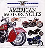 The Complete Illustrated Encyclopedia of American Motorcycles, Rafferty, Tod, 0760313989