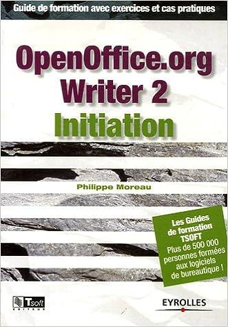 En ligne téléchargement gratuit OpenOffice.org Writer 2 Initiation : Guide de formations avec exercices et cas pratiques epub pdf