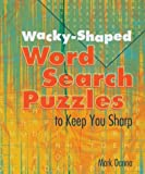 Wacky-Shaped Word Search Puzzles to Keep You Sharp, Mark Danna, 1402706588