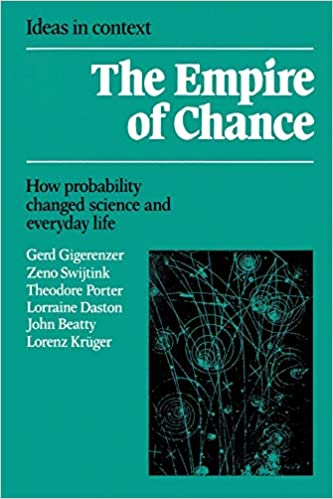 The Empire of Chance: How Probability Changed Science and Everyday Life (Ideas in Context)