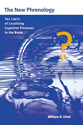 The New Phrenology: The Limits of Localizing Cognitive Processes in the Brain (Life and Mind: Philosophical Issues in Biology and Psychology)