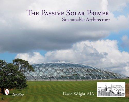 The Passive Solar Primer: Sustainable Architecture