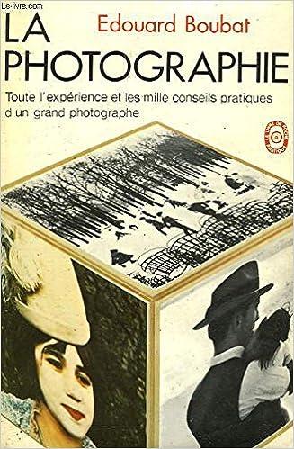 Amazon.fr - La photographie - Edouard Boubat - Livres