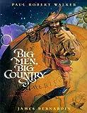 Big Men, Big Country, Paul R. Walker, 0152026258