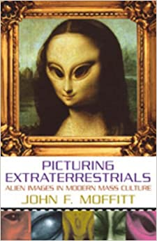 Book Picturing Extraterrestrials: Alien Images in Modern Mass Culture