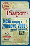 Mike Meyers' MCSA Managing a Windows 2000 Network Environment Certification Passport (Exam 70-218), Walter Glenn, 0072224827