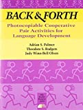 img - for Back & Forth: Pair Activities for Language Development by Rodgers, Theodore S., Palmer, Adrian S., Olsen, Judy W. (1985) Paperback book / textbook / text book