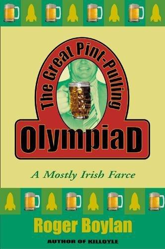 Read Online The Great Pint-Pulling Olympiad: A Mostly Irish Farce PDF