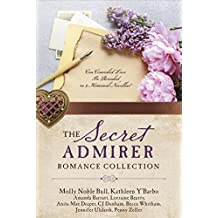 The Secret Admirer Romance Collection: Can Concealed Love Be Revealed in 9 Historical Novellas?