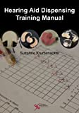 Hearing Aid Dispensing Training Manual, Suzanne Krumenacker, 1597565377