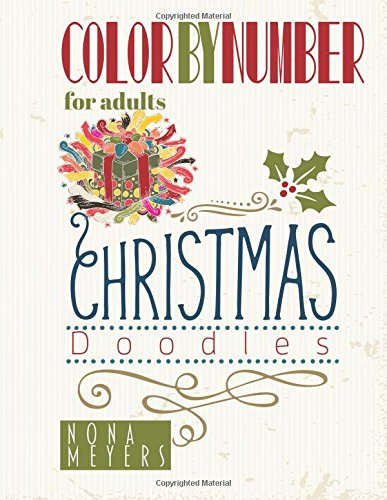 Color By Number For Adults: Christmas Doodles by CreateSpace Independent Publishing Platform