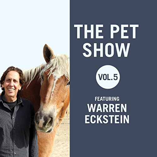 The Pet Show: Featuring Warren Eckstein: Library Edition by Blackstone Pub