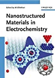 Nanostructured Materials in Electrochemistry 9783527318766