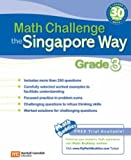 Math Challenge the Singapore Way Grade 3, Marshall Cavendish Education, 0761480293