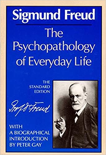 The Psychopathology Of Everyday Life The Standard Edition