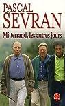 Mitterrand les autres jours par Sevran