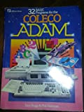 Thirty-Two BASIC Programs for the Coleco Adam, Tom Rugg and Phil Feldman, 0880561416