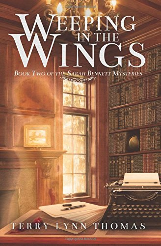 Download Weeping in the Wings: Book 2 of Sarah Bennett Mysteries pdf