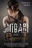 Shibari for Beginners: Beginner's Guide to