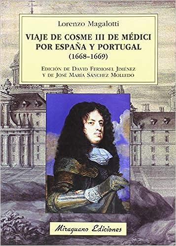 Viaje de Cosme III de Médici por España y Portugal 1668-1669 ...