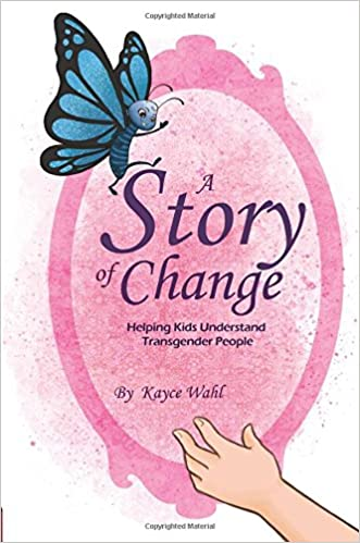 A Story of Change: Helping Kids Understand Transgender People