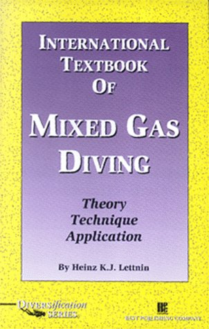 International Textbook of Mixed Gas Diving: Theory Technique Application (Diversification)