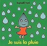 Je suis la pluie